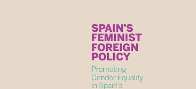 Spain's Feminist Foreign Policy: Promoting Gender Equality in Spain's External Actions