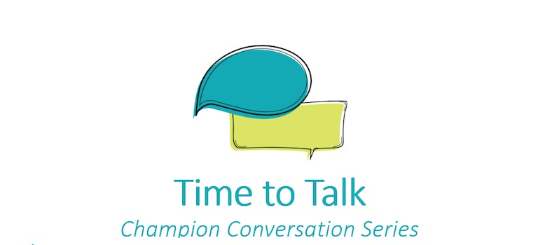 Time to Talk - Champion Conversation Series