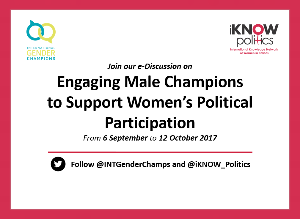 Tell us your stories about Engaging #MaleChampions to Support Women's Political Participation e-Discussion 2017